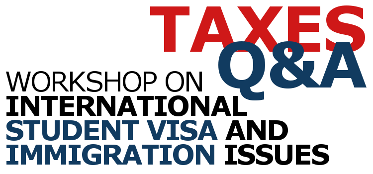 Workshops on Taxes and Visa Issues next week